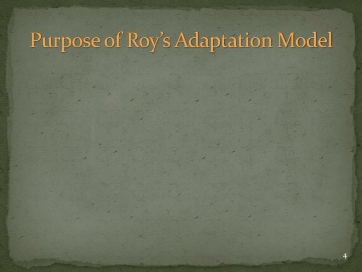 Purpose of Roy's Adaptation Model