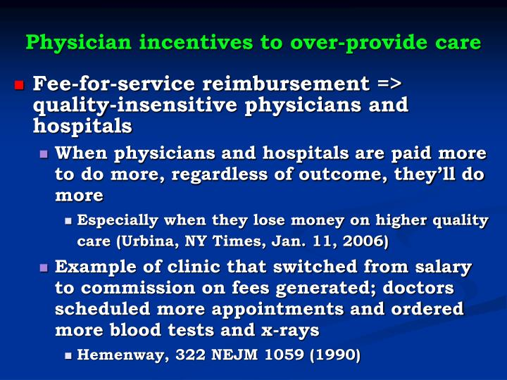 Physician incentives to over-provide care