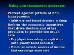using non transparent processes