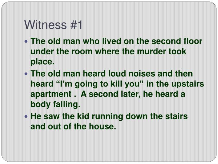 Witness #1