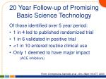 20 year follow up of promising basic science technology