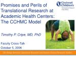 promises and perils of translational research at academic health centers the cchmc model