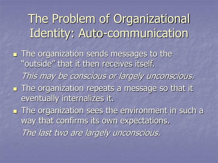 The Problem of Organizational Identity: Auto-communication