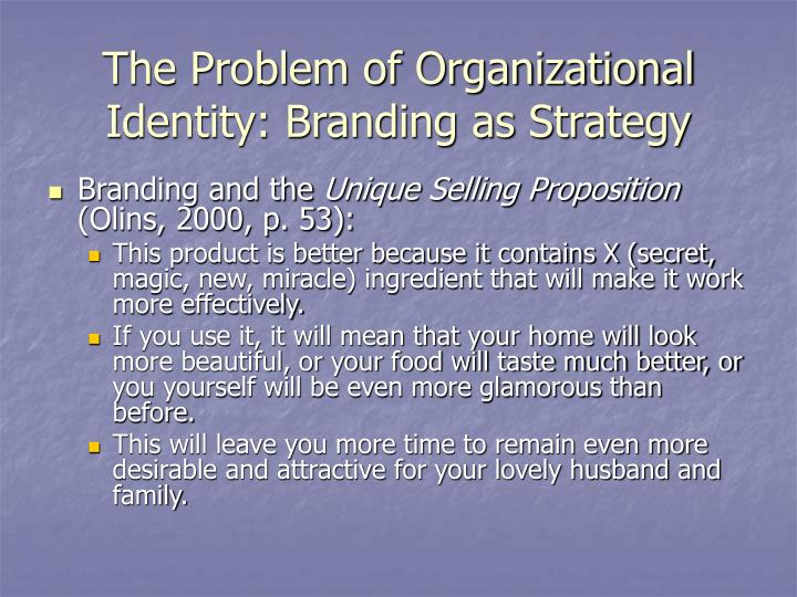 The Problem of Organizational Identity: Branding as Strategy
