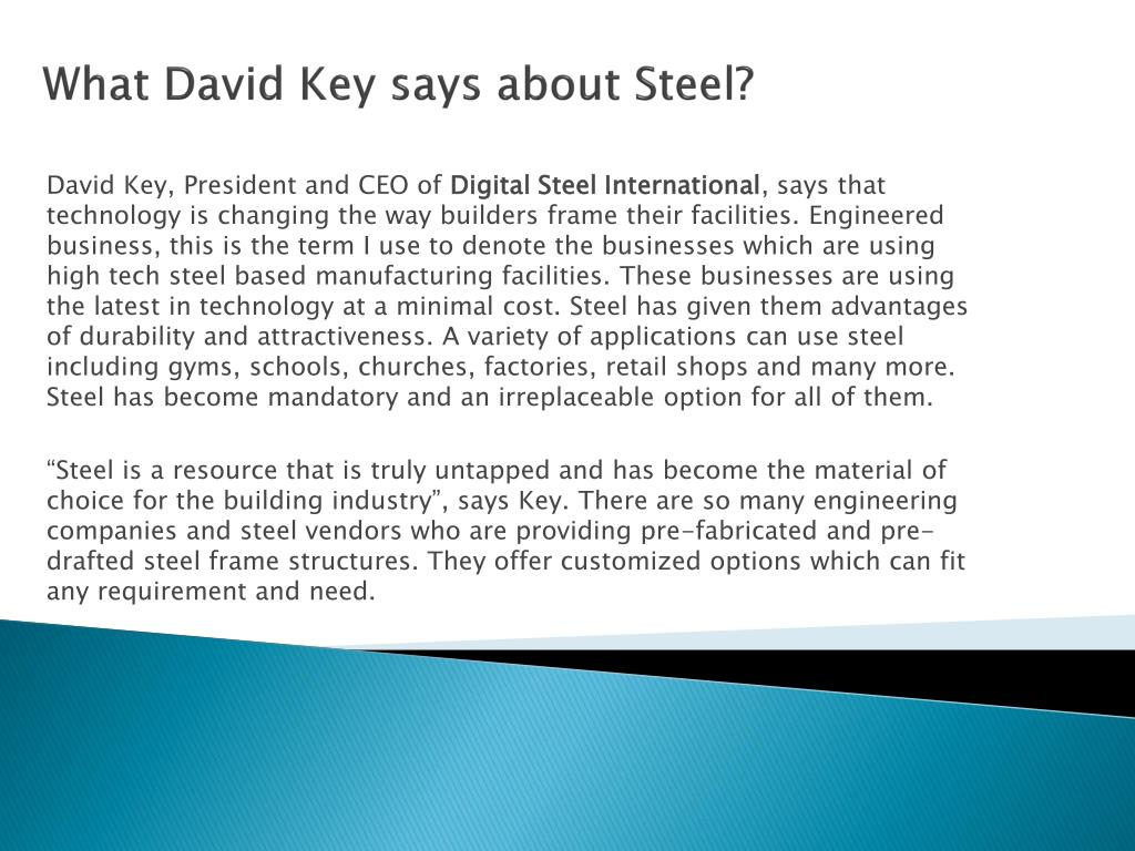 What David Key says about Steel?