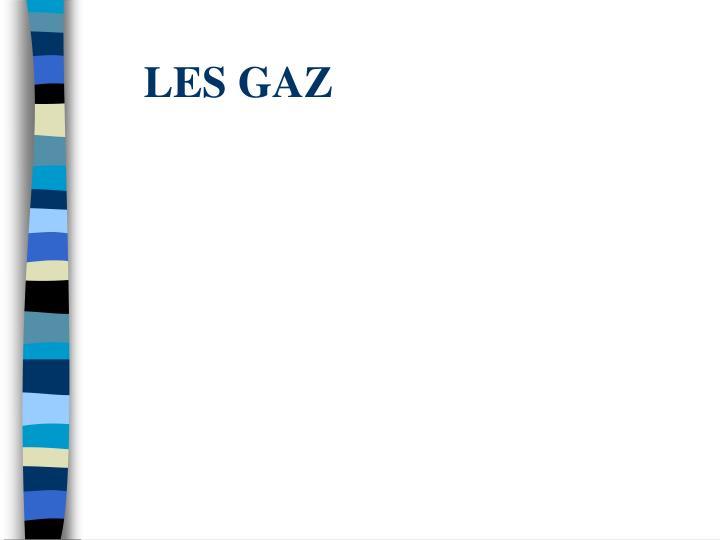 LES GAZ