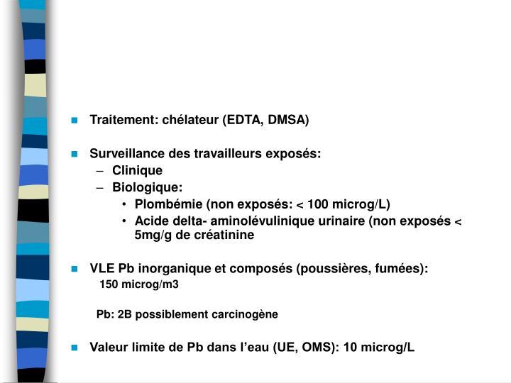 Traitement: chlateur (EDTA, DMSA)
