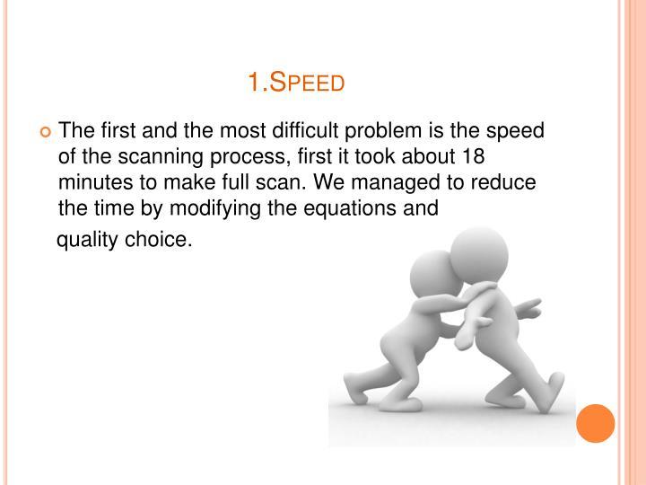 1.Speed