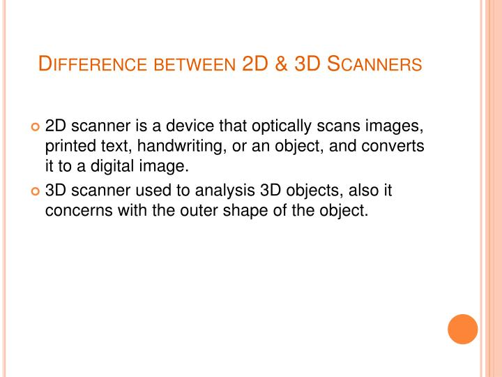 Difference between 2d 3d scanners