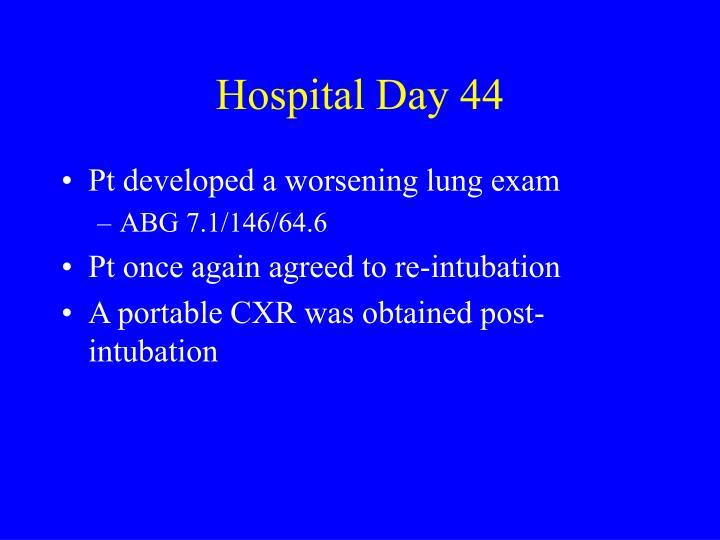 Hospital Day 44