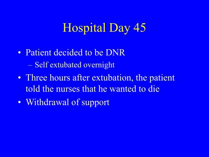Hospital Day 45