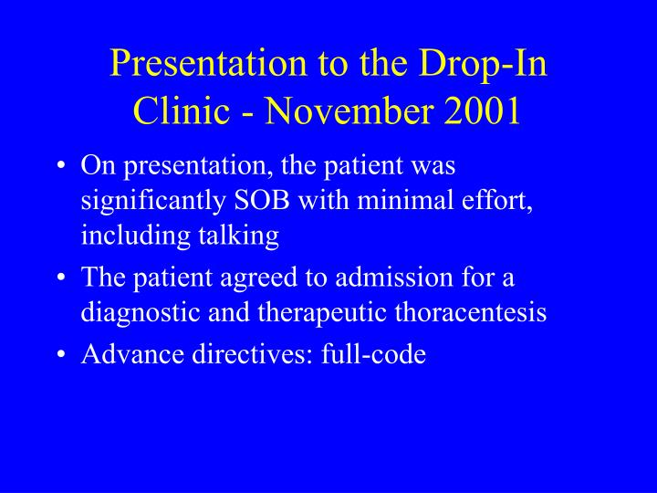 Presentation to the Drop-In Clinic - November 2001