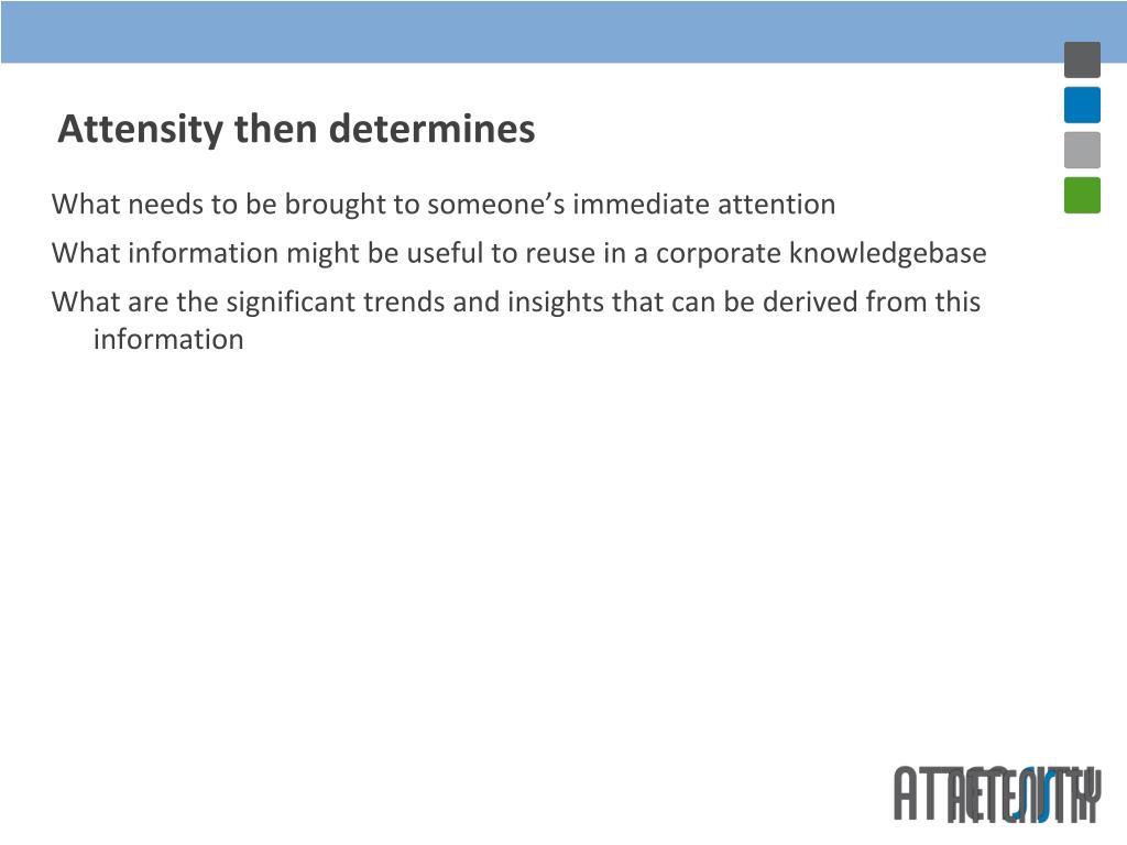 Attensity then determines