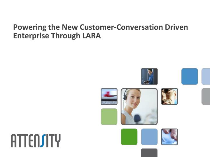 Powering the new customer conversation driven enterprise through lara