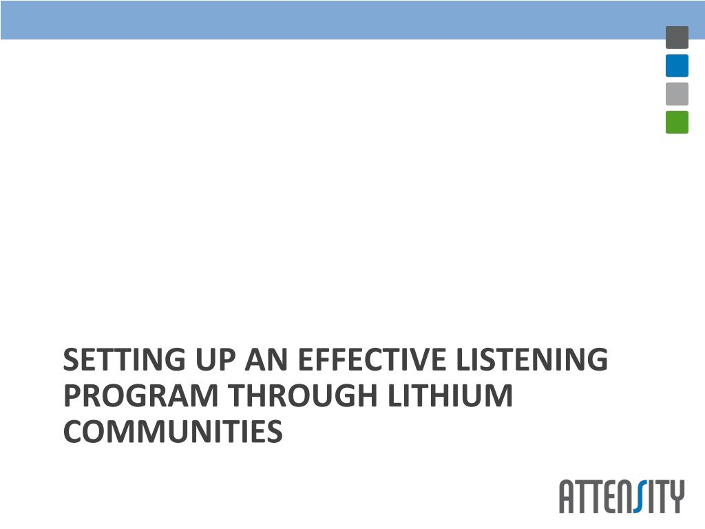 SETTING UP AN EFFECTIVE LISTENING PROGRAM THROUGH LITHIUM COMMUNITIES