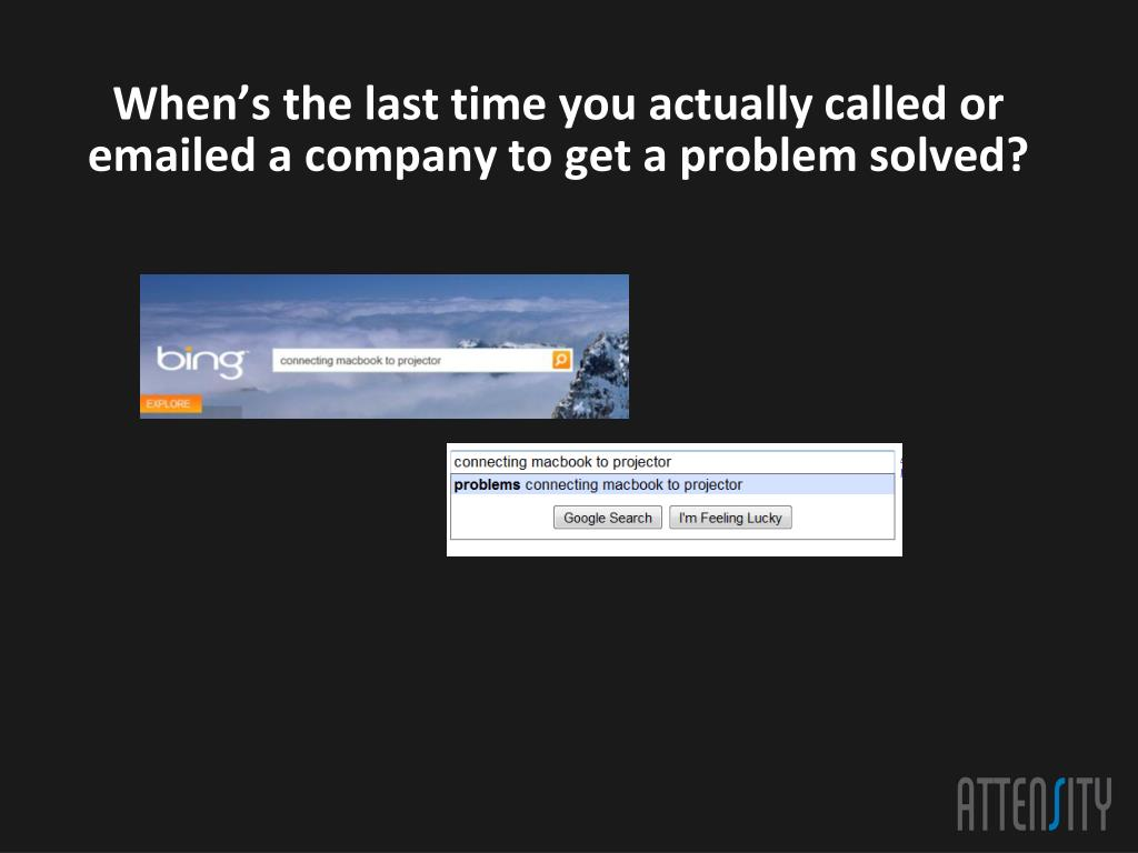 When's the last time you actually called or emailed a company to get a problem solved?