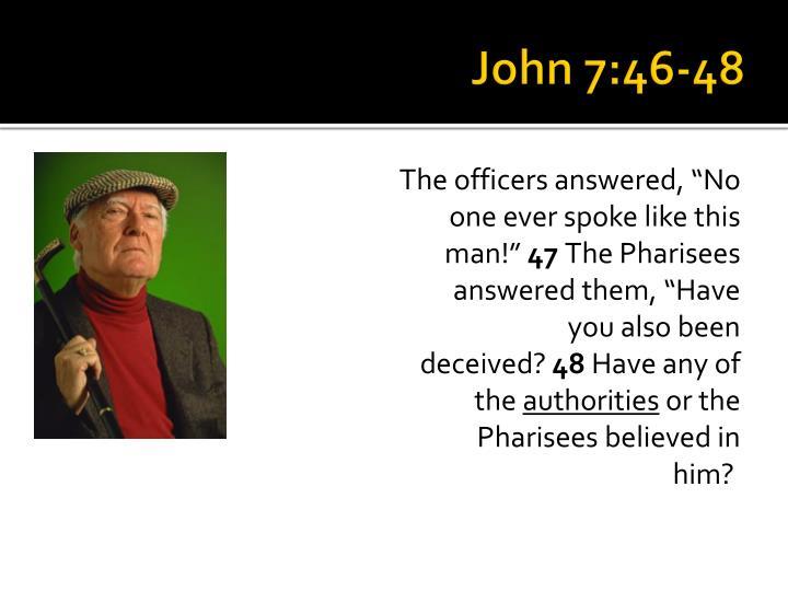 John 7:46-48