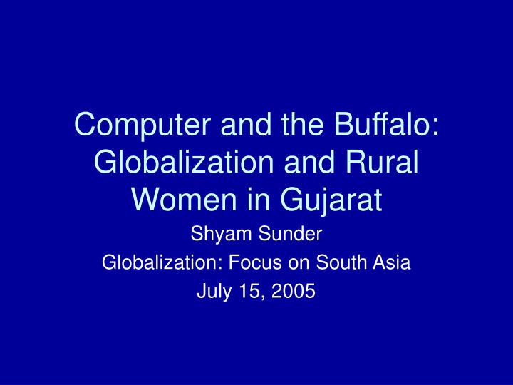 Computer and the buffalo globalization and rural women in gujarat