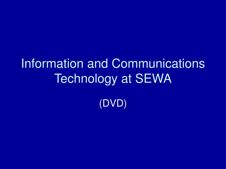 Information and Communications Technology at SEWA