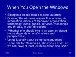 when you open the windows