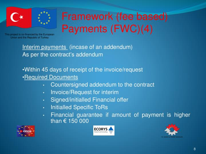 Framework (fee based) Payments (FWC)(4)