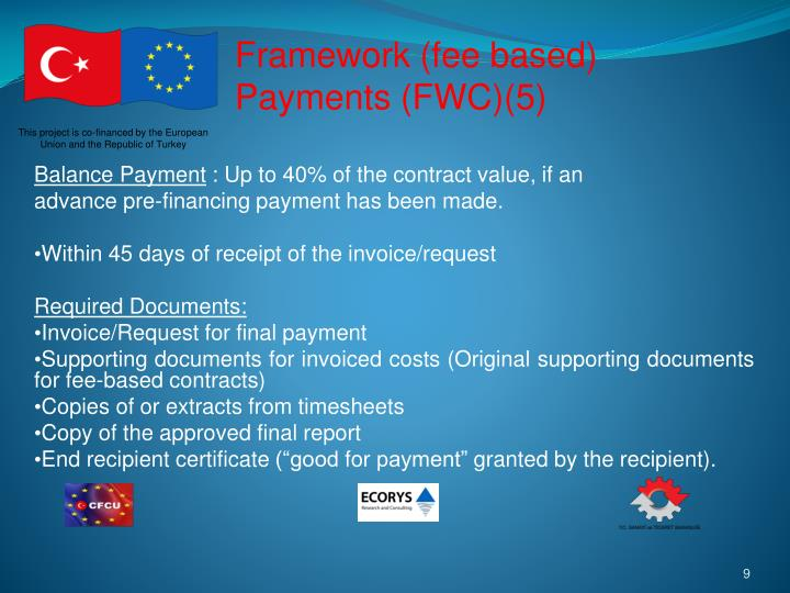 Framework (fee based) Payments (FWC)(5)