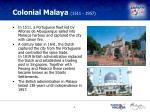 colonial malaya 1511 1957