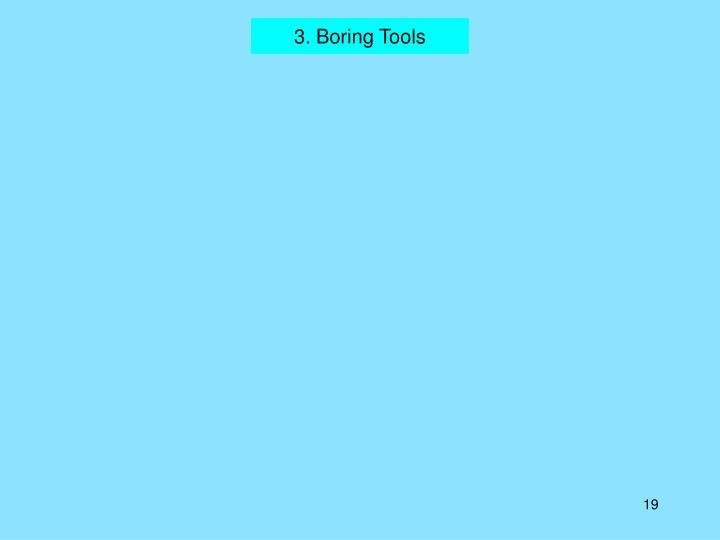 3. Boring Tools