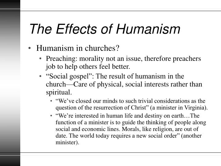 humanisms effect on society Humanism's impact on the renaissance essay  the age of the renaissance was significantly influenced by the introduction of the humanistic concept - humanism's impact on the renaissance essay introduction humanism's influence fashioned renaissance philosophers, education, literature, and art (nauert 60.