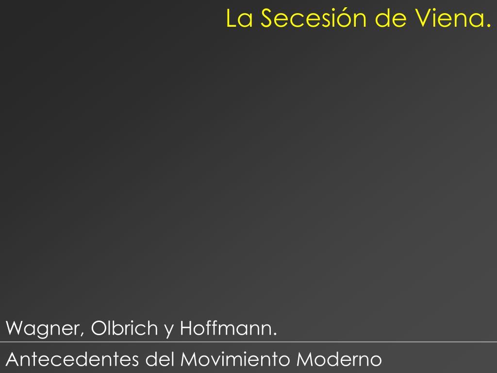 La Secesión de Viena.