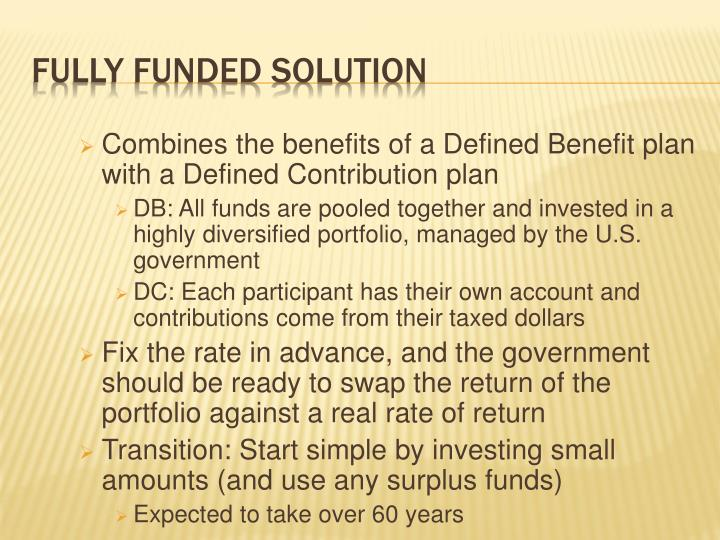 Combines the benefits of a Defined Benefit plan with a Defined Contribution plan