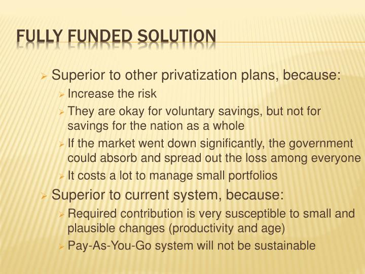 Superior to other privatization plans, because: