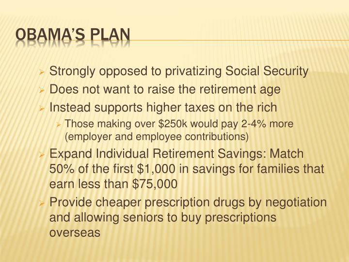 Strongly opposed to privatizing Social Security