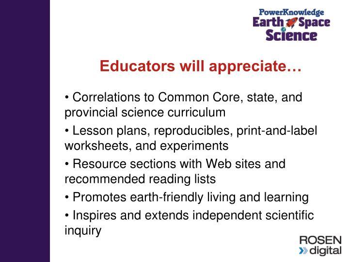 Educators will appreciate…
