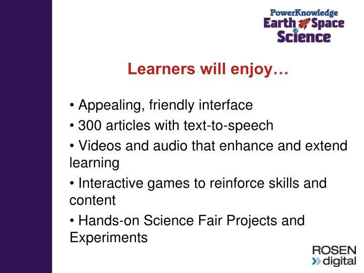Learners will enjoy…