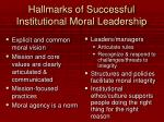 hallmarks of successful institutional moral leadership