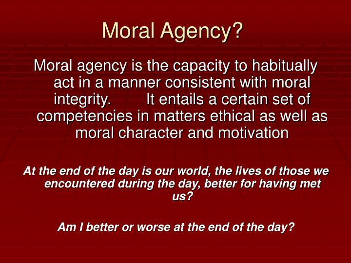 Moral Agency?