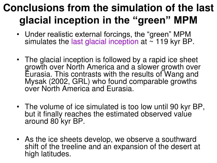 "Conclusions from the simulation of the last glacial inception in the ""green"" MPM"