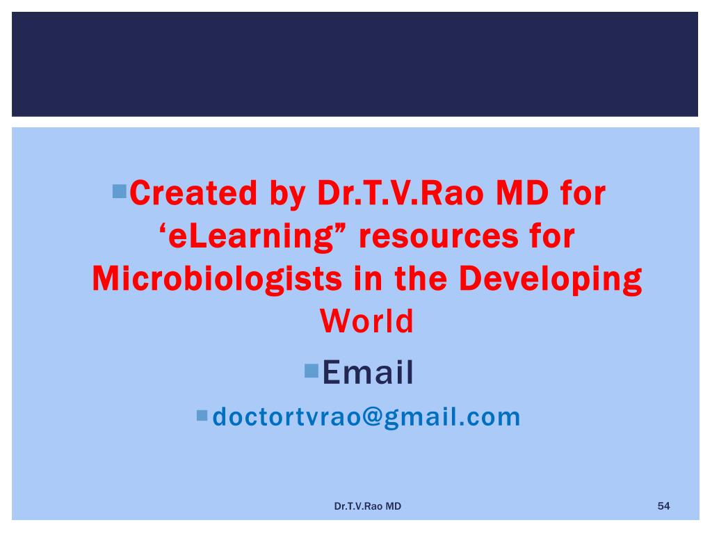 "Created by Dr.T.V.Rao MD for 'eLearning"" resources for Microbiologists in the Developing"