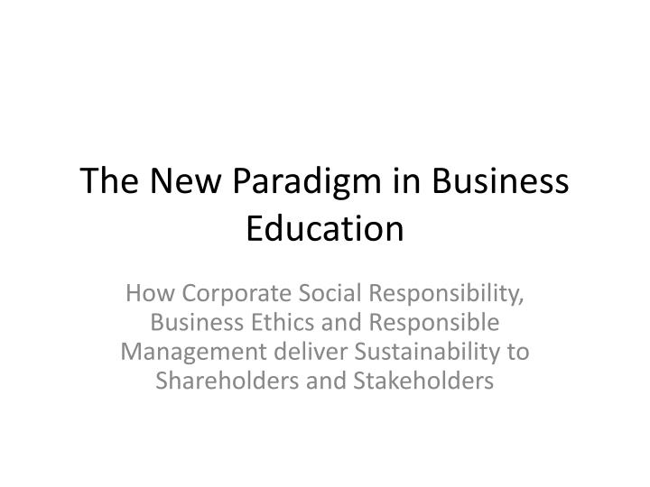 The New Paradigm in Business Education