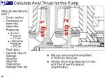 calculate axial thrust for this pump
