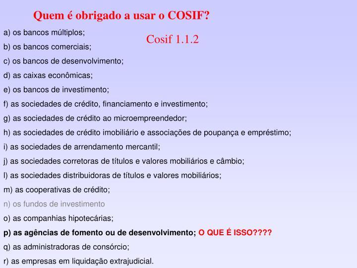 Quem é obrigado a usar o COSIF?
