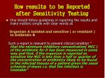 how results to be reported after sensitivity testing