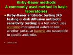 kirby bauer methods a commonly used method in basic laboratories
