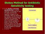 stokes method for antibiotic sensitivity testing