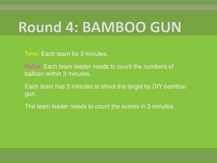 Round 4: BAMBOO