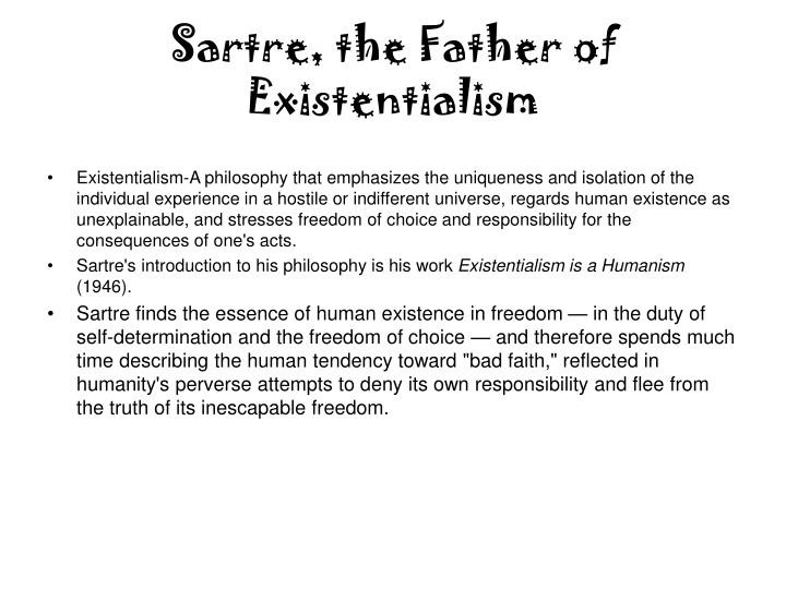 Sartre the father of existentialism