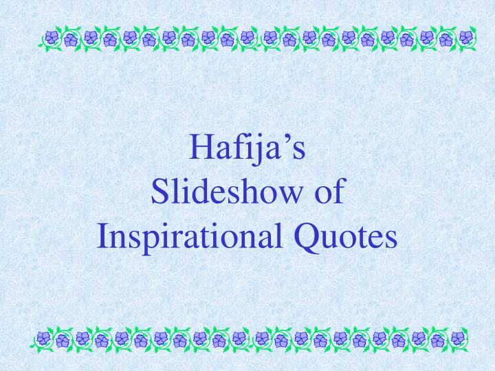 Hafija s slideshow of inspirational quotes