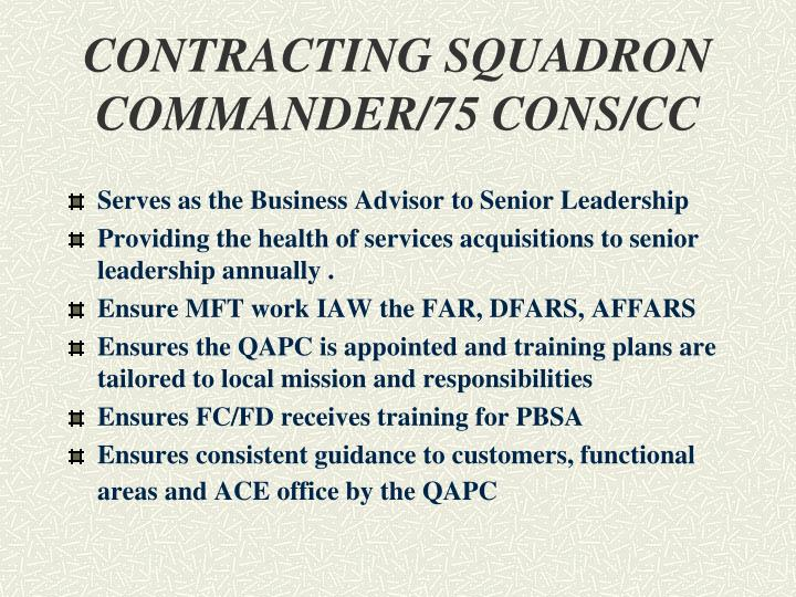 CONTRACTING SQUADRON COMMANDER/75 CONS/CC
