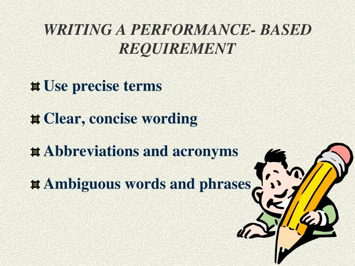 WRITING A PERFORMANCE- BASED REQUIREMENT